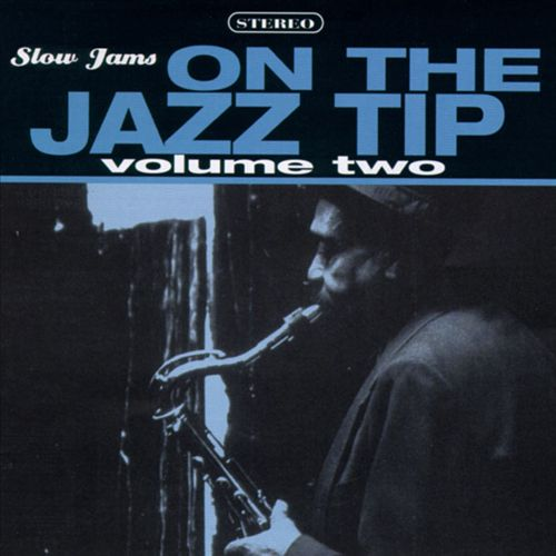Slow Jams: On the Jazz Tip, Vol. 2