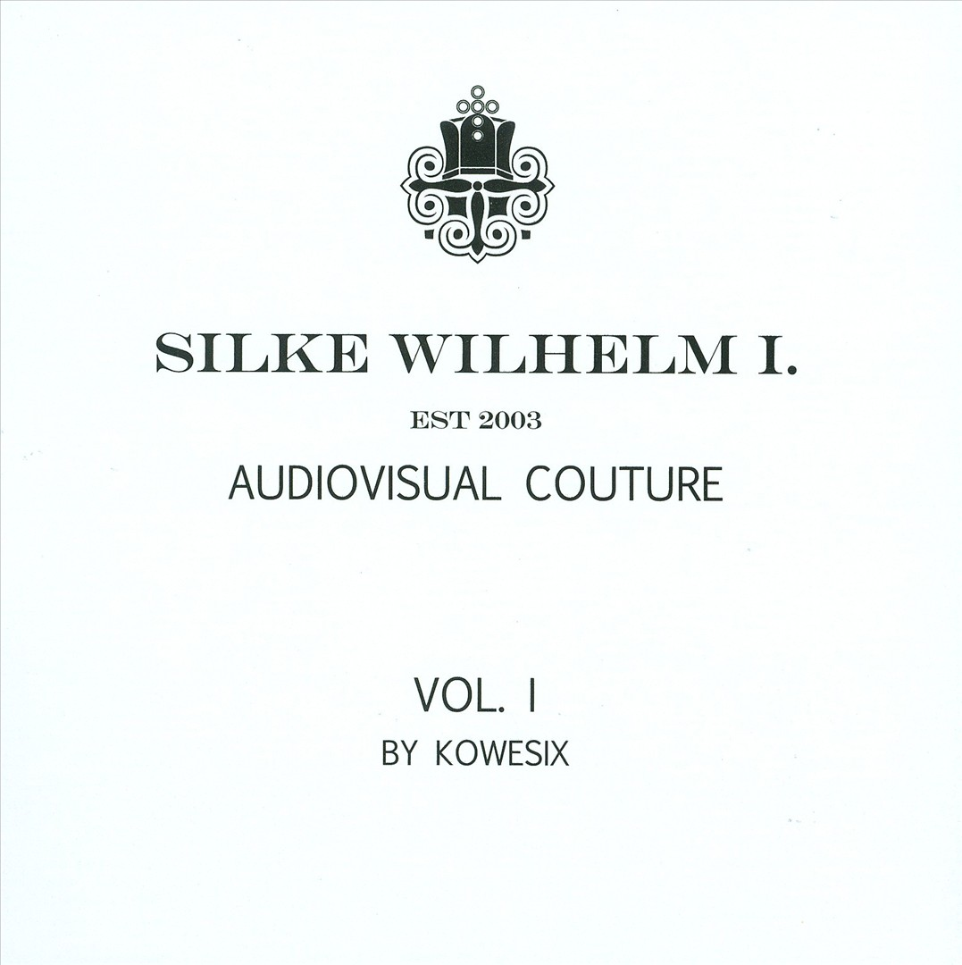 Silk Wilhelm I: Audiovisual Couture, Vol. I