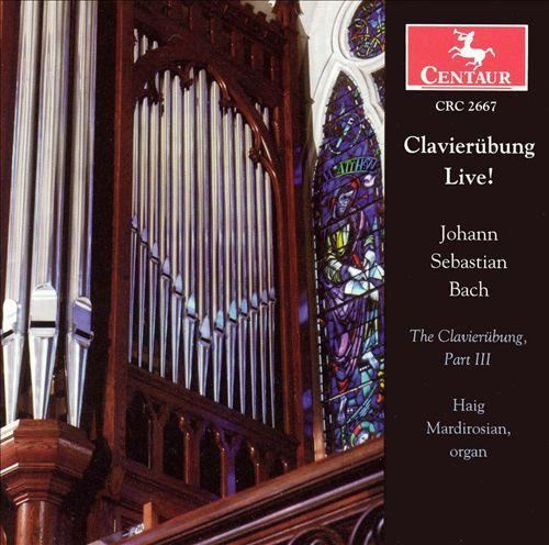 Clavierübung Live! - Bach: The Clavierübung, Part III