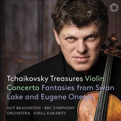 Tchaikovsky Treasures: Violin Concerto; Fantasies from Swan Lake and Eugene Onegin