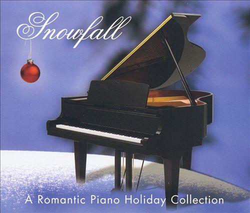 Snowfall: A Romantic Piano Holiday Collection