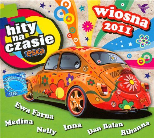 Radio Eska: Hity Na Czasie: Wiosna 2011