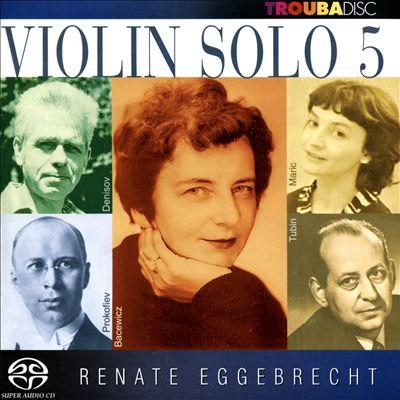 Violin Solo 5: Denisov, Prokofiev, Maric, Tubin