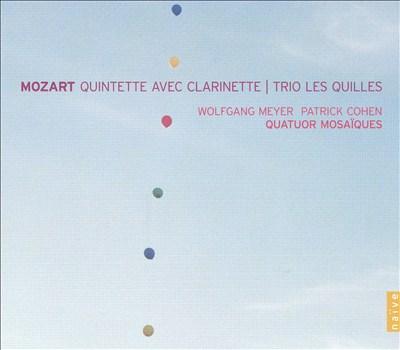 Mozart: Clarinet Quintet; Kegelstatt Trio