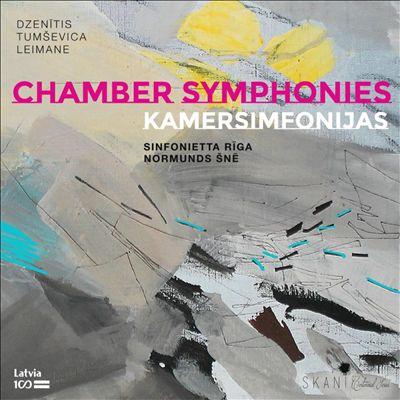 Chamber Symphonies: Dzenitis, Tumsevica, Leimane