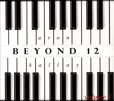 Beyond 12: Reinventing the Piano, Vol. 1