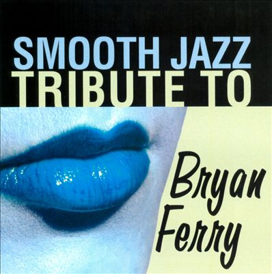 Smooth Jazz Tribute to Bryan Ferry