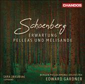 Schoenberg: Erwartung; Pelleas und Melisande