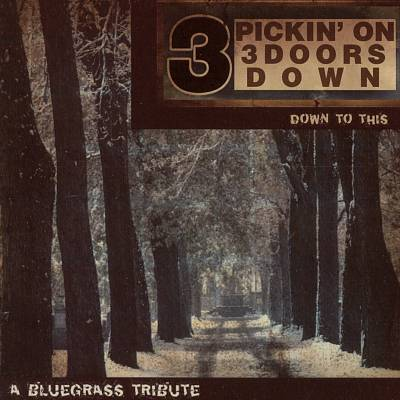 Down to This: Pickin' on 3 Doors Down