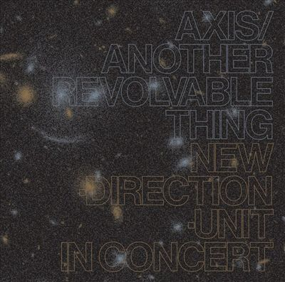 Axis/Another Revolable Thing: In Concert