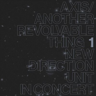 Axis/Another Revolvable Thing, Pt. 1