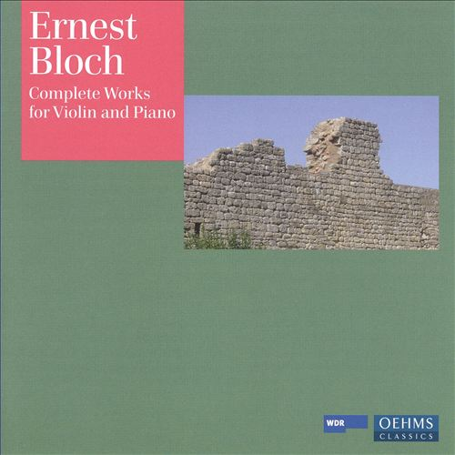 Ernest Bloch: Complete Works for Violin and Piano