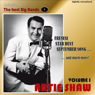 Artie Shaw: Collection of the Best Big Bands, Vol. 1