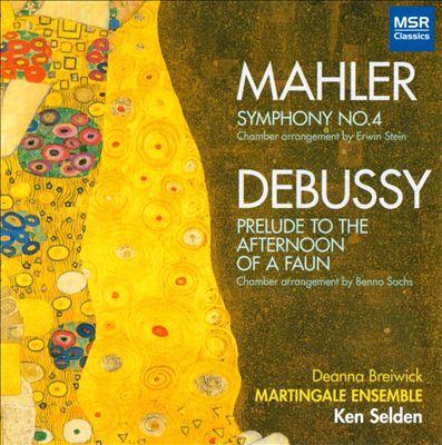 Mahler: Symphony No. 4; Debussy: Prélude à l'après-midi d'un Faune