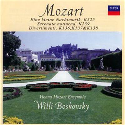 Mozart: Eine kleine Nachtmusik, K 525; Serenata notturna, K239; Divertimenti K136, K137 & K138