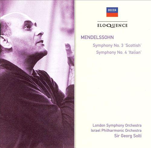 Mendelssohn: Symphonies Nos. 3 'Scottish' & 4 'Italian'
