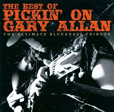 Best of Pickin on Gary Allen: The Ultimate Tribute