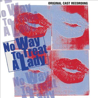No Way to Treat a Lady [Original Cast Recording]