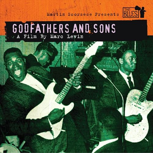 Martin Scorsese Presents the Blues: Godfathers and Sons