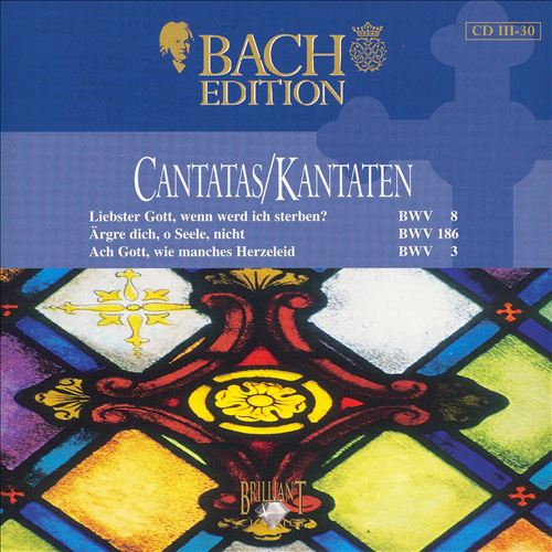 Bach Edition: Cantatas, BWV 8, 186, 3