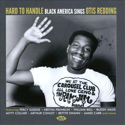 Hard to Handle: Black America Sings Otis Redding