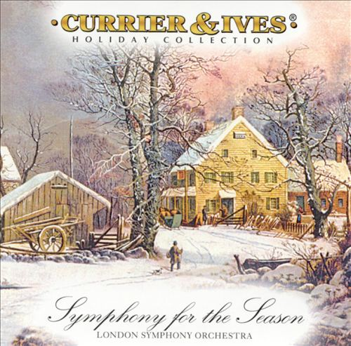 Currier & Ives: Symphony for the Season