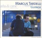 Marcus Tardelli interpreta Guinga