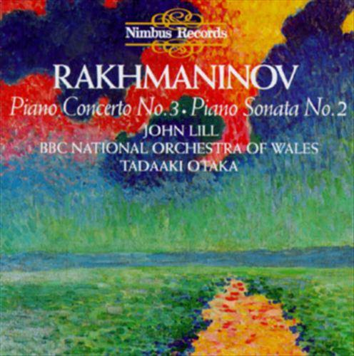 Rakhmaninov: Piano Concerto No. 3; Piano Sonata No. 2