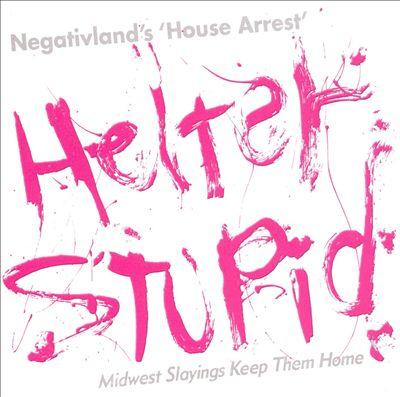 Helter Stupid