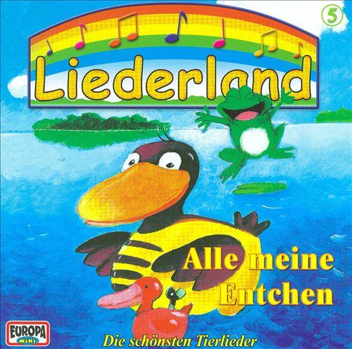 Liederland 5: Alle Meine Entchen