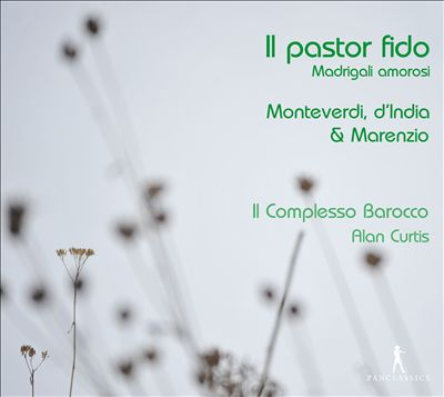 Il Pastor Fido: Madrigali Amorosi - Monteverdi, d'India & Marenzio