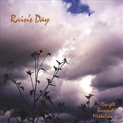 Dwight Bernard Mikkelsen: Rain's Day