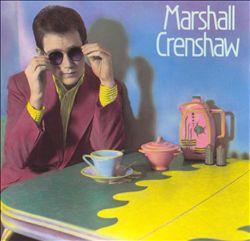 Marshall Crenshaw [1982]