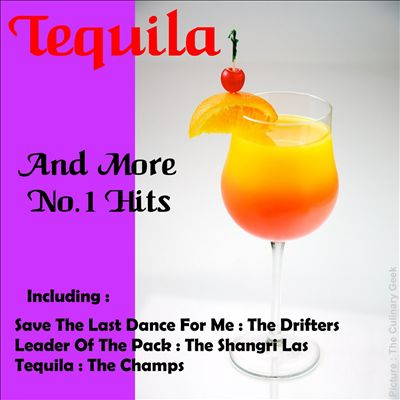 Tequila and More No. 1 Hits