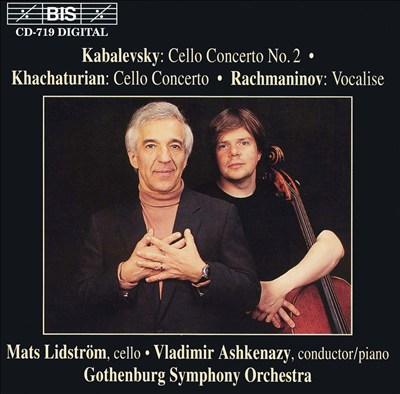 Kabalevsky: Cello Concerto No. 2; Khachaturian: Cello Concerto; Rachmaninov: Vocalise