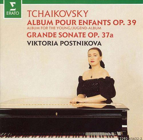 Tchaikovsky: Album pour enfants, op. 39/Grande Sonate, op. 37a