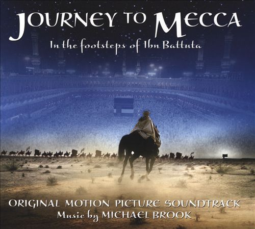 Journey to Mecca: In the footsteps of Ibn Battuta [Original Motion Picture Soundtrack]