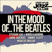 Dreyfus Jazz Club: In the Mood of...the Beatles