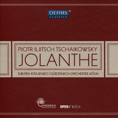 Pjotr Iljitsch Tschaikowsky: Iolanta