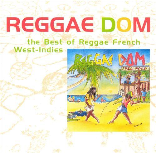 Reggae Dom: Best of Reggae French West-Indies