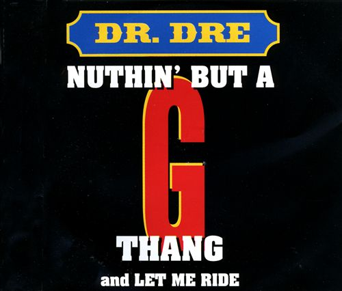 """Nuthin' But a """"G"""" Thang"""