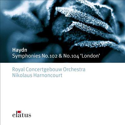 Haydn: Symphonies No. 102 & No. 104 'London'