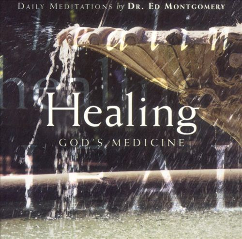 Healing: God's Medicine