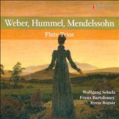 Weber, Hummel, Mendelssohn: Flute Trios