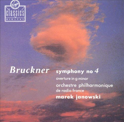 Bruckner: Symphony No. 4; Overture in G minor