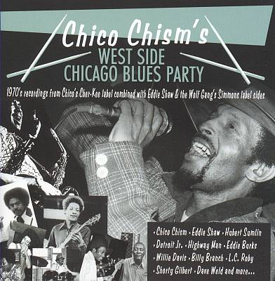 Chico Chism's West Side Chicago Blues Pa