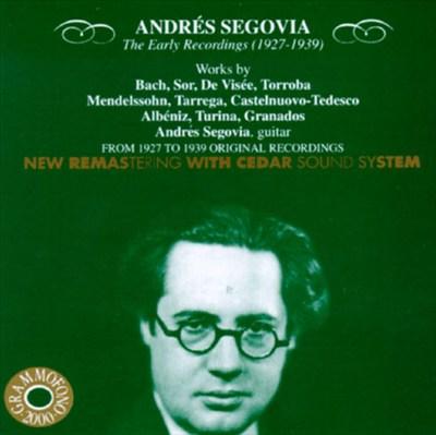 Andrés Segovia - The Early Recordings (1927-1939)