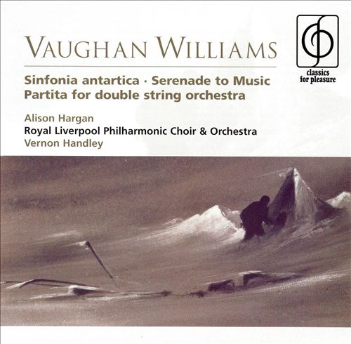 Vaughan Williams: Sinfonia antartcia; Serenade to Music; Partita for double string orchestra