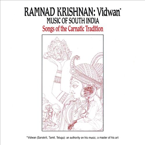 Vidwan: Music of South India -- Songs of the Carnatic Tradition