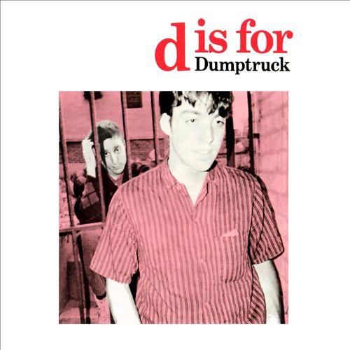 D Is for Dumptruck